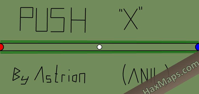 hax ball maps | PUSH X By Astrian