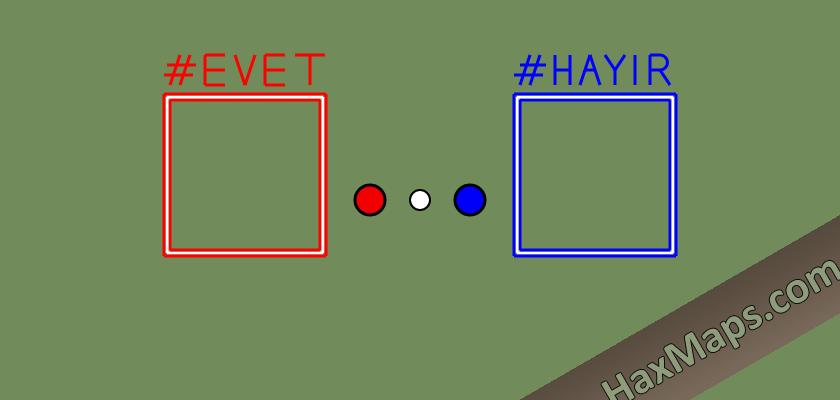 hax ball maps | 16 Nisan Referandum EVET HAYIR