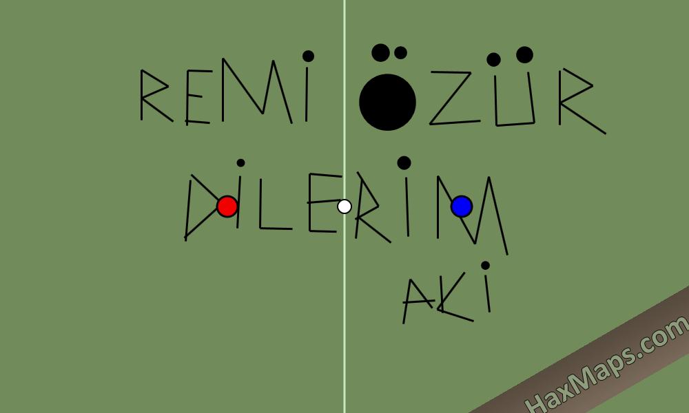 hax ball maps   Remy Özür Dilerim