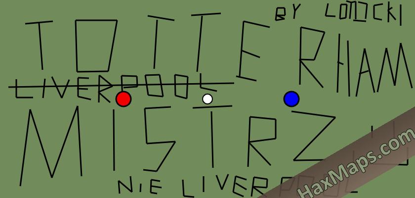 hax ball maps | TOTTERHAM MISTRZ BY LOTOCKI